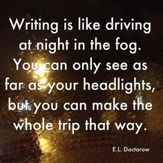 It's how I write, and it's never failed me before. Besides, when I look back at where I've gone, each memory becomes so much clearer than the fog would allow.