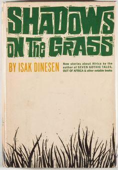 Isak Dinesen. Shadows on the Grass. New York: Random House,1960. Book club edition