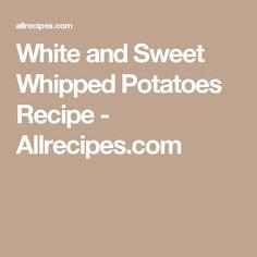 White and Sweet Whipped Potatoes Recipe - Allrecipes.com