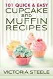 Free Kindle Book -   101 Quick & Easy Cupcake and Muffin Recipes