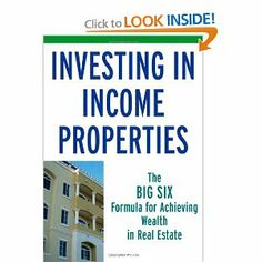 Investing in Income Properties: The Big Six Formula for Achieving Wealth in Real Estate from Ken Rosen, a real estate investor who has bought and sold $300 million worth of investment real estate #wealth #investment #realestate #goodread