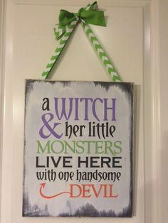 Halloween Wood Sign- a WITCH & her little MONSTERS LIVE HERE with one handsome DEVIL Hand Painted- No vinyl- Distressed 11 X 14 x 1/2