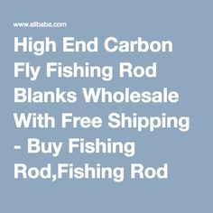 High End Carbon Fly Fishing Rod Blanks Wholesale With Free Shipping - Buy Fishing Rod,Fishing Rod Blanks,Fly Fishing Rod Product on Alibaba.com