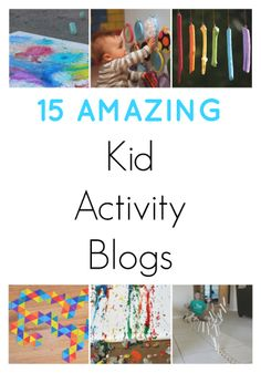 15 AMAZING Kid Activity Blogs! A short description of 15 amazing kid blogs full of fabulous play recipes, crafts, sensory and learning experiences. Includes links to each blogger's favorite activity! FUN AT HOME WITH KIDS