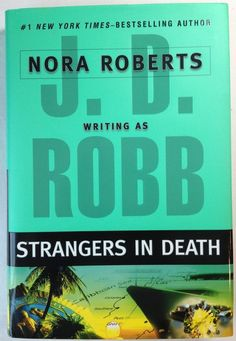 Strangers in Death by J. D. Robb - aka Nora Roberts (2008 Hardcover) 1st Edition
