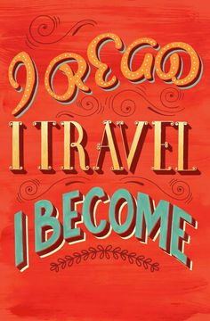 """""""I read; I travel; I become"""" #travel #quote"""