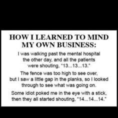 LOL. This is pretty close to how I learned to mind my business too! :)