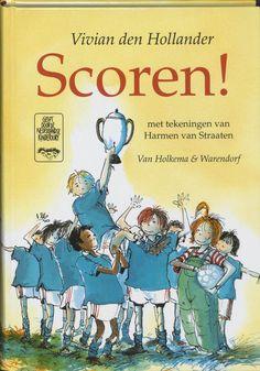 Scoren! / Vivian den Hollander. Voor kinderen van 7-8 jaar