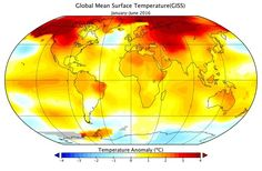 Hottest Year Ever? 2016 Burns Through Heat Records, NASA Says.  Each of the first six months of 2016 set a record as the warmest respective month globally.