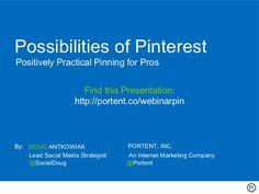 Possibilities of Pinterest by Portent, Inc., via Slideshare