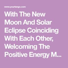 With The New Moon And Solar Eclipse Coinciding With Each Other, Welcoming The Positive Energy Means Performing Certain New Moon Rituals. On June 21st, You Can Bring Peace And Balance To Your Life.