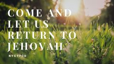 Come and Let Us Return to Jehovah Spiritual Songs, Jehovah, Spirituality, Album, Let It Be, Youtube, Spiritual, Youtubers, Youtube Movies