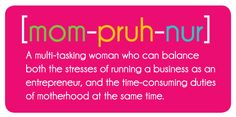 Definition of Mompreneur.  I LOVE what I do and wouldn't have it any other way! www.southhilldesigns.com/connieclair