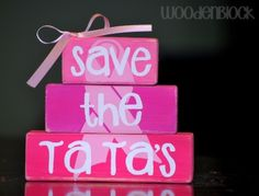 Breast CANCER Awareness Save The Tatas wooden block stacker