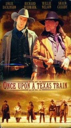 ONCE UPON A TEXAS TRAIN - Willie Nelson - Richard Widmark - Angie Dickinson - Shaun Cassidy - Directed by Burt Kennedy - VHS cover art.