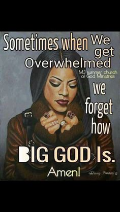 Remember To Tell Your Mountain How Big Your God Is!! ;)