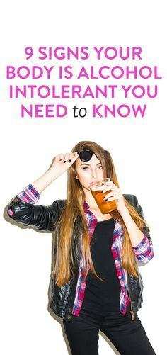 9 Signs Your Body Is Alcohol Intolerant You Need To Know