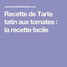 Recette de Tarte tatin aux tomates : la recette facile