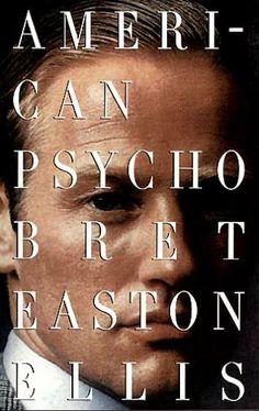 American Psycho by Bret Easton Ellis.