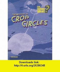 The Mystery of Crop Circles (Can Science Solve?) (9781403483423) Chris Oxlade , ISBN-10: 1403483426  , ISBN-13: 978-1403483423 ,  , tutorials , pdf , ebook , torrent , downloads , rapidshare , filesonic , hotfile , megaupload , fileserve