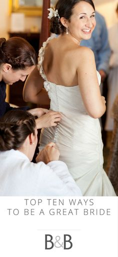 Top ten ways to be a great bride, see more on borrowedandblue.com!