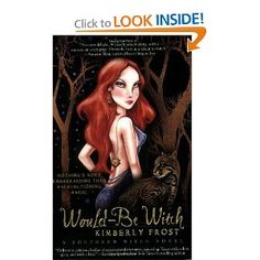 Would-Be Witch (A Southern Witch Novel) [Paperback] Kimberly Frost