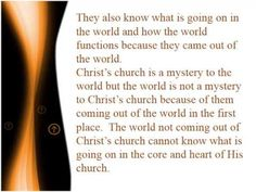 The world has no part in the church of Christ in Christ. This is because of repentance from the world to Christ is needed and then repentance before Christ t.