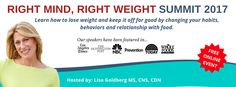 Right Mind Right Weight 2017 Opt-in - Lisa Goldberg Nutrition Lose Weight, Weight Loss, Just Stop, Guest Speakers, Free Sign, Health Exercise, Stop Eating, News Online, Good News