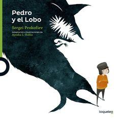 Pedro y el Logo. Sergei Prokofiev (Loqueleo)