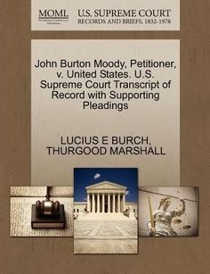John Burton Moody, Petitioner, V. United States. U.S. Supreme Court Transcript of Record with Supporting Pleadings