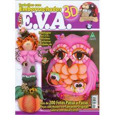 Revista EVA 3D Ed. Liberato nº67   Modelagem em E.V.A. Belíssimas e exclusivas novidades de Amanda Pin!    Fabricante:  Editora Liberato
