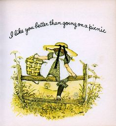 I like you better than going on a picnic from a miniature gift book from 1969 Holly Hobbie, Toot & Puddle, Sarah Kay, Dear Mom, Country Paintings, Soft Sculpture, Daughter Love, Book Gifts, Preschool Activities