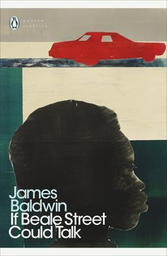 If Beale Street Could Talk James Baldwin my latest cover for Penguin books Romantic Moments, Most Romantic, Penguin Modern Classics, Joyce Carol Oates, James Baldwin, Book People, Ray Charles, Aretha Franklin, Personalized Books