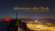 Adventures after dark by Christoph Malin.