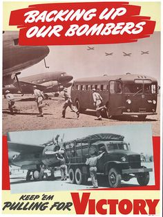 """This WWII-era poster shows GMC vehicles at work delivering ground crews to keep U.S. bombers in flight. """"Backing up our bombers. Keep e'm pulling for victory."""" Circa 1945."""