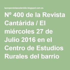 Nº 400 de la Revista Cantárida / El miércoles 27 de Julio 2016 en el Centro de Estudios Rurales del barrio de La Pesa en Cabezón de la Sal