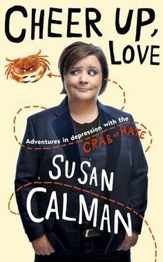 Susan Calman CHEER UP LOVE Two Roads Books