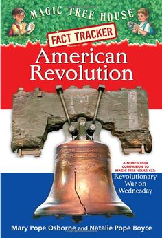American Revolution: A Nonfiction Companion to Revolutionary War on Wednesday (Magic Tree House Guide Series)/Mary Pope Osborne, Natalie Pope Boyce Us History, American History, American Girl, Colonial America Unit, Magic Treehouse, Tacker, Chapter Books, American Revolution, Historical Fiction