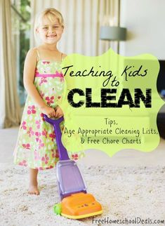 Teaching Kids to Clean: Tips, Age Appropriate Cleaning Lists,  Free Chore Charts