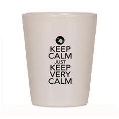 Keep Calm just Keep Very Calm Shot Glass> Keep Calm just Keep Very Calm> Victory Ink Tshirts and Gifts