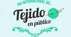 En el DÍA INTERNACIONAL DEL TEJIDO EN PÚBLICO, 18 de junio 2016 ¡te invitamos a tejer juntos! ¿te sumás? Desde Guía Para Tejer Bi...