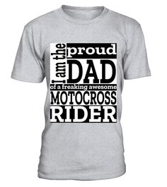 # Proud Motocross Dad T-Shirt .  This is the perfect t-shirt for any dad of a motocross, supercross, enduro, off road racing, motorcycle, freestyle, bike rider or trial racing lover you know that has a unique sense of humor and classy style.  If you have an awesome child, this shirt is for you.