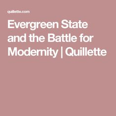 Evergreen State and the Battle for Modernity   Quillette