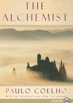 The Alchemist by Paulo Coelho   17 Books To Read After You Graduate High School
