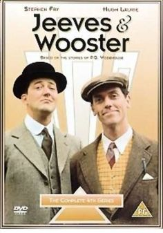 Jeeves and Wooster... Stephen Fry and Hugh Laurie... very, very funny... one of my and my hubby's favorites