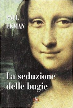 Amazon.it: La seduzione delle bugie - Paul Ekman - Libri
