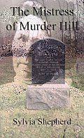 The Mistress of Murder Hill: The Serial Killings of Belle Gunness  LaPorte, IN