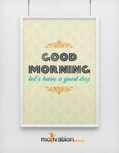 Good Morning, let's have a good day - Motivational print on paper -  A3 ( 11.7 - 16.5 inches ). $19.00, via Etsy.