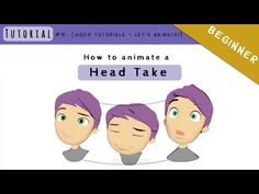 Tutorial #06 – Animate an Head Take – I Want to be…an Animator