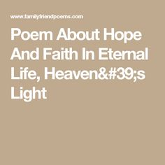 Poem About Hope And Faith In Eternal Life, Heaven's Light